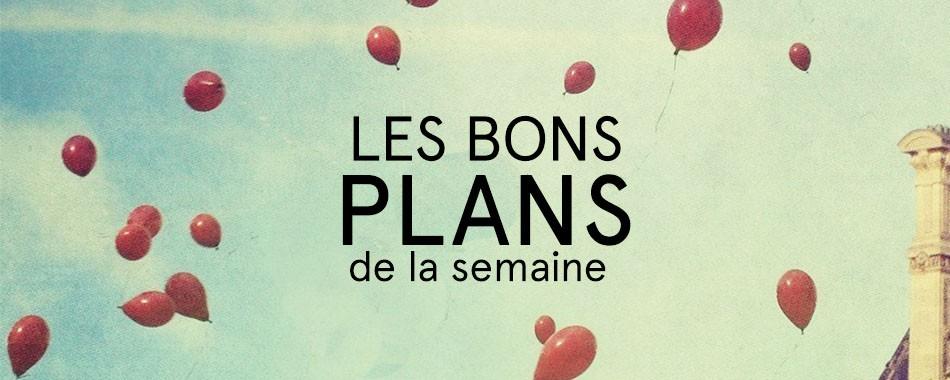 Les bons plans du week end for Les bons plans du web