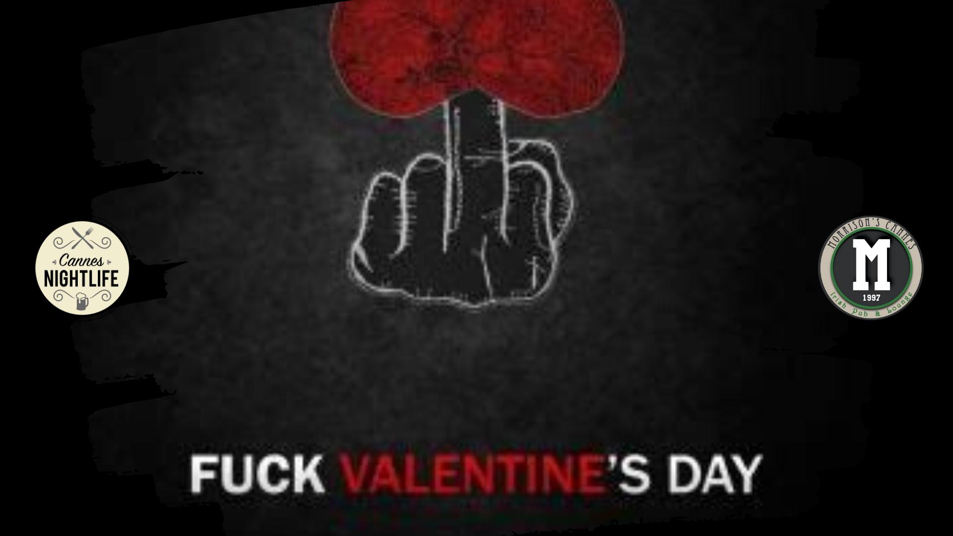 FUCK VALENTINE DAY